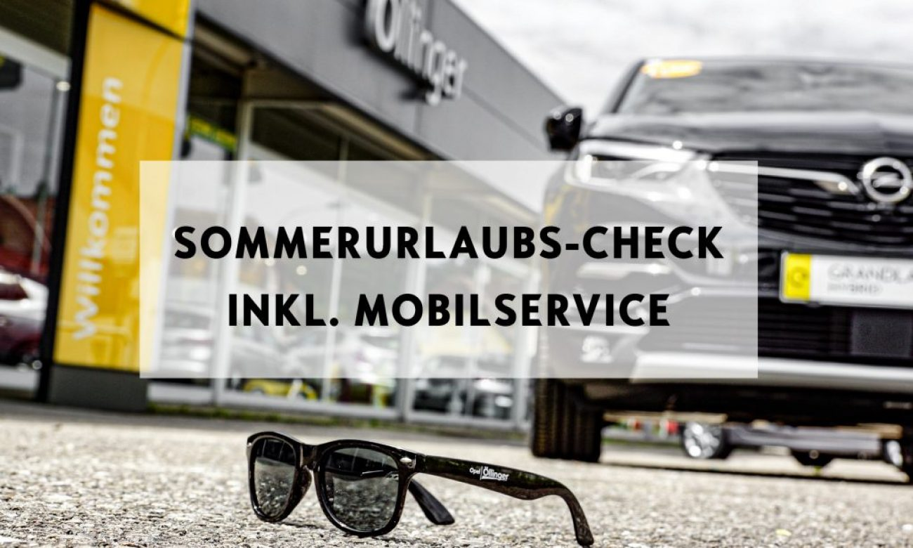 Opel Sommerurlaubs-Check